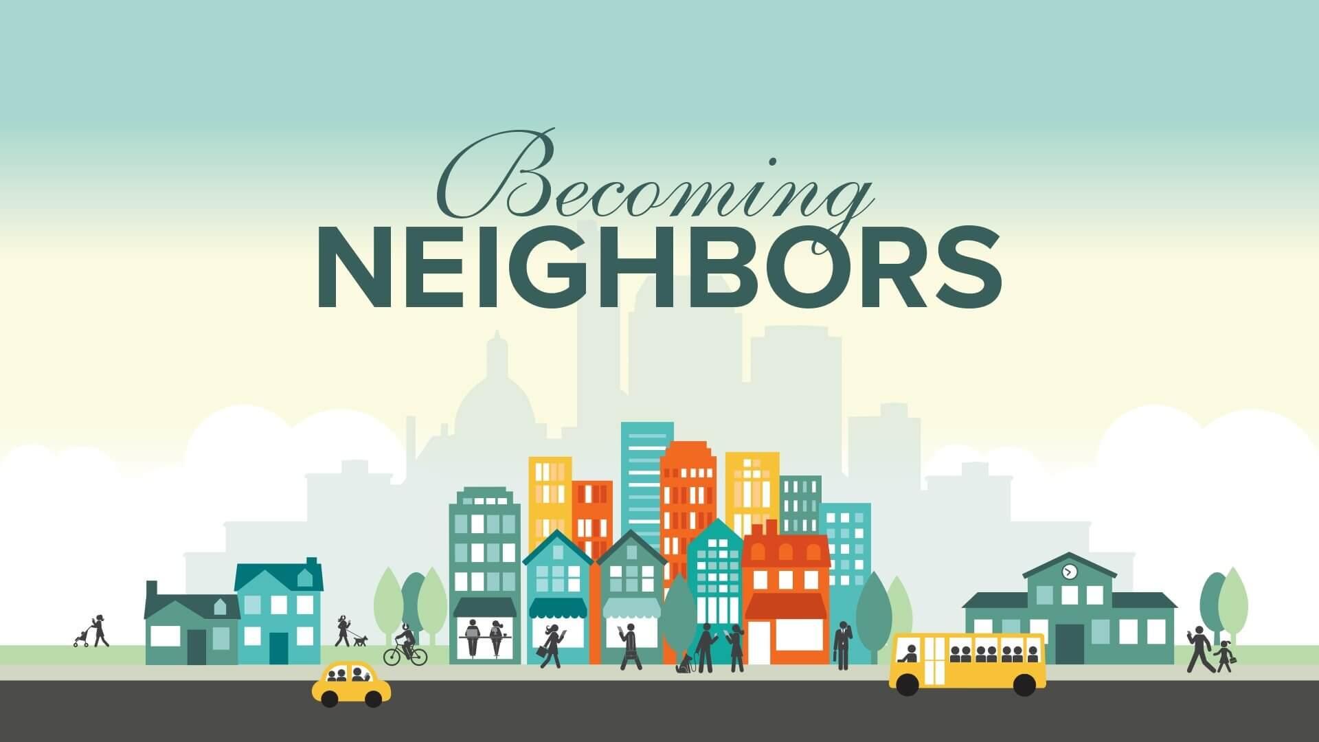 Becoming Neighbors