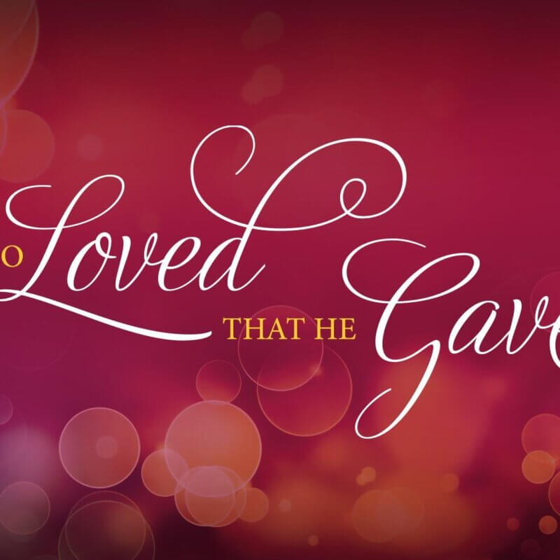 God So Loved That He Gave