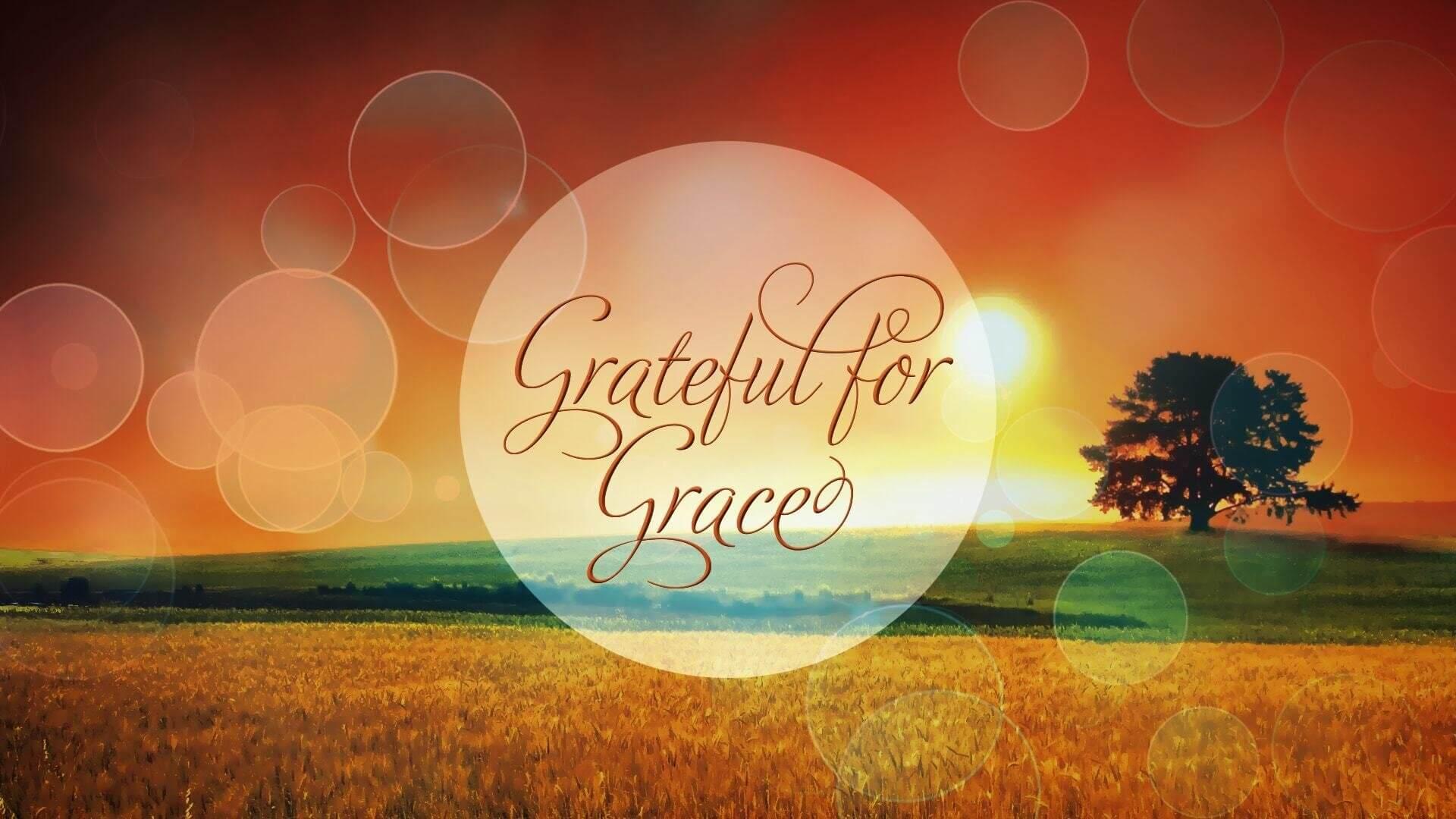 Grateful for Grace