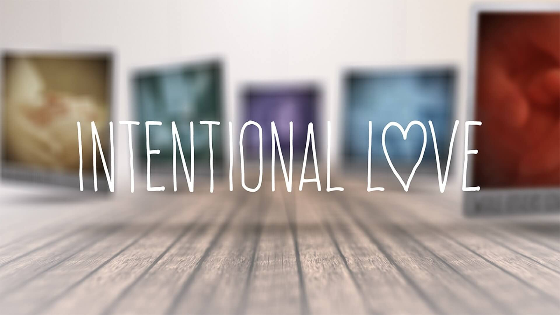 Intentional Love