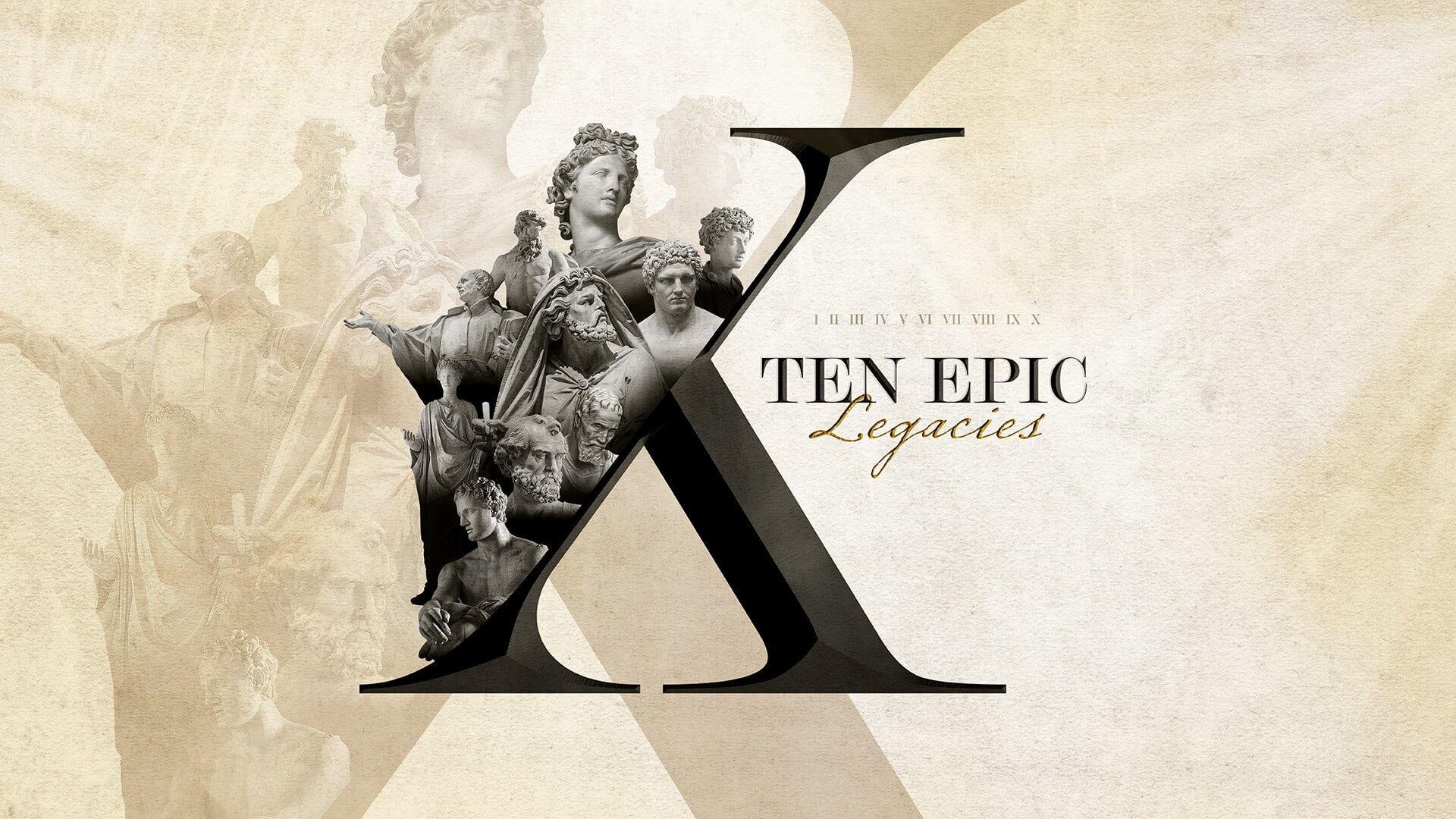 Ten Epic Legacies